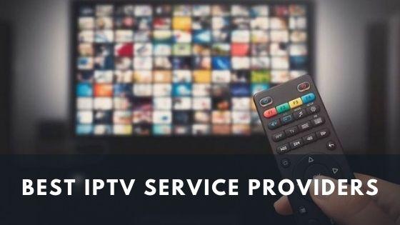 best IPTV service providers 2021