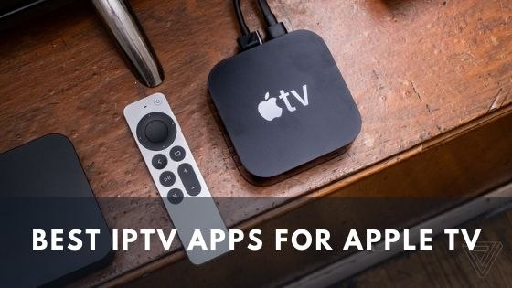 Best IPTV Apps for Apple TV in 2021