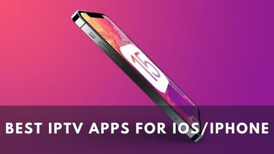 Best IPTV Apps for iOS/iPhone