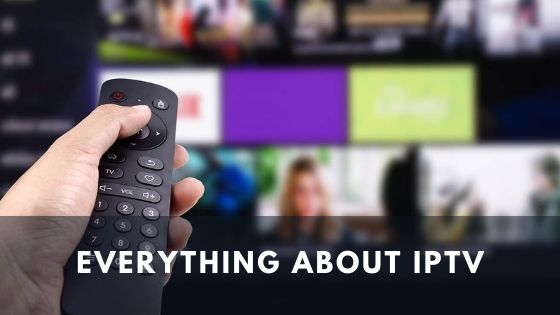 What is IPTV? Everything About IPTV service!