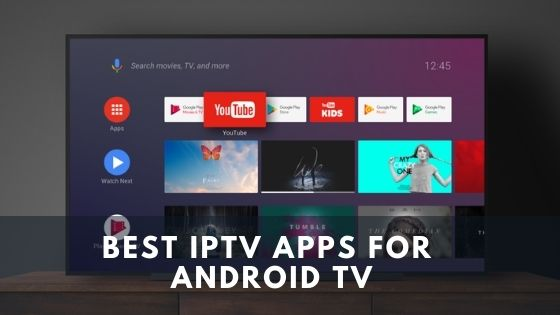 Best IPTV Apps for Android TV in 2021